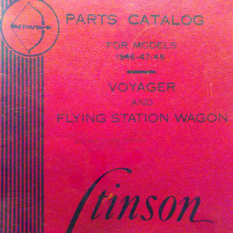 1946, 1947 & 1948 Stinson Voyager & Flying Station Wagon Parts Manual.