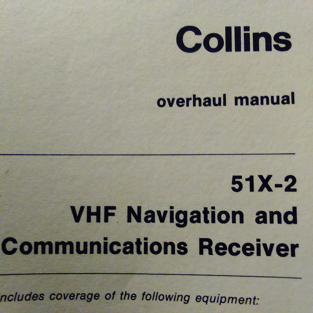 Collins 51X-2 VHF Nav Com Overhaul Manual & Maintenance Manual.  Circa 1959.  Revised 1975.