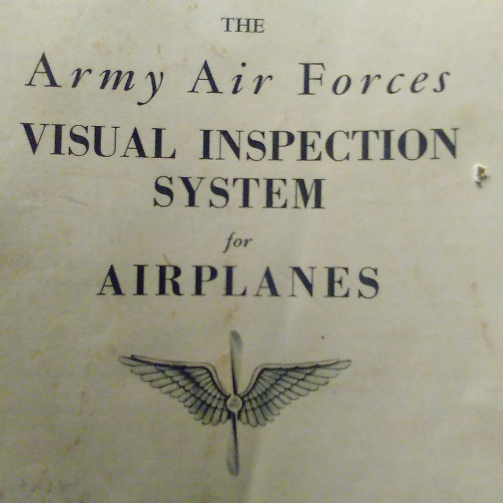 The Army Air Force Visual Inspection System for Airplanes Manual. Circa 1942.