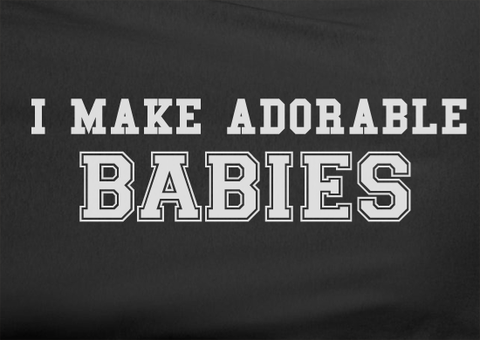 Pop Culture Trendy I make adorable babies Newlyweds pregancy maternity baby Tshirt Tee T-Shirt Ladies Youth Adult Unisex - Animetee - 2