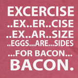 Trendy Pop Culture Funny Excercise Egg are Sides for Bacon t-shirt tshirt Toddler Youth Adult Unisex Ladies All Sizes - Animetee - 2