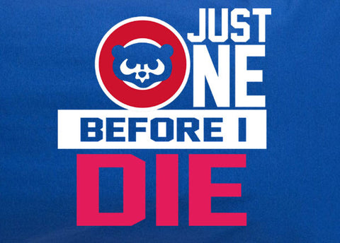 Chicago Cubs Just One Before I Die World Series Championship 2016 Tee T-shirt - Animetee - 1
