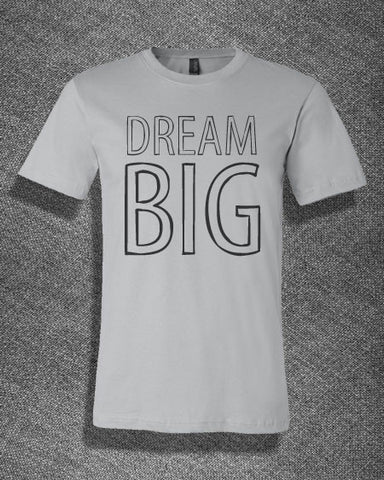 Trendy Pop Culture Dream Big Think Big Act Big job career school Tee T-Shirt Ladies Youth Adult - Animetee - 1