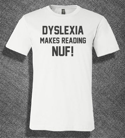 Trendy Pop Culture Dyslexia makes reading nuf fun backwards learning disability  Tee T-Shirt Ladies Youth Adult - Animetee - 1