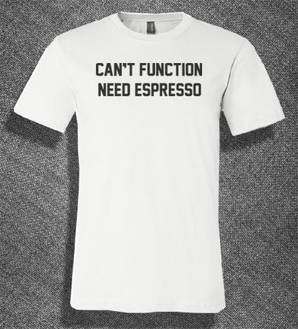 Trendy Pop Culture Can't function need epresso latte coffee red bull starbucks T-Shirt Ladies Youth Adult - Animetee - 1