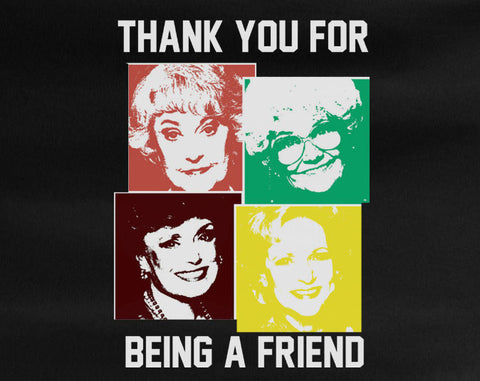 Golden Girls Thank you for being a Friend T-Shirt Tee - Animetee - 1