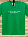 Trendy Pop Culture Sports I'm silently correcting your grammar Tshirt Tee T-Shirt Ladies Youth Adult Unisex - Animetee - 1