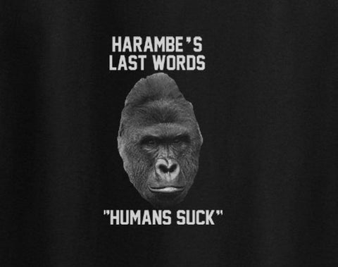 No Justice for Cincinnati zoo Harambe Gorilla Killed Murdered Last Words Human Suck Tee T-Shirt - Animetee - 1