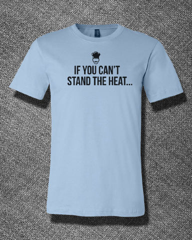 Pop Culture Trendy If you can't stand the heat cook chef pressure cooker Tee T-Shirt Ladies Youth Adult Unisex - Animetee - 1