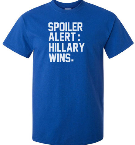 Funny Spoiler Alert Hillary Clinton wins President elections 2016  Tee T-Shirt - Animetee - 1