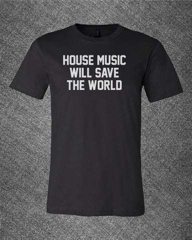 Pop Culture Trendy House music will save the world hardwell Dimitri vegas Nicky Romero Tee T-Shirt Ladies Youth Adult Unisex - Animetee - 1