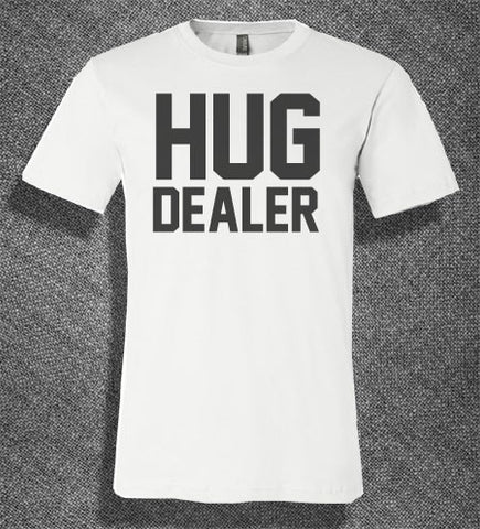 Pop Culture Trendy Hug Dealer Drug dealer marijuana cocaine crack heroin ecstacy vodka Tee T-Shirt Ladies Youth Adult Unisex - Animetee - 3