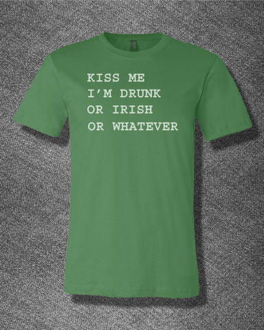 Pop Culture Trendy Kiss me i'm drunk or irish or whatever Kiss me i'm irish Tee T-Shirt Ladies Youth Adult Unisex - Animetee - 1