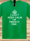 Trendy Pop Culture I can't keep calm I'm only 21 twenty one years old birthday Tee T-Shirt Ladies Youth Adult Unisex - Animetee - 1