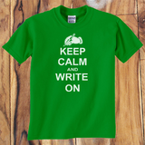 Trendy Pop Culture Keep Calm and Write on Writer Blogger Journalist shirt tshirt Unisex Toddler Ladies All Sizes - Animetee - 1