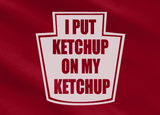 Trendy Pop Culture I put ketchup on my ketchup mcdonalds in and out burger king red robin Tee T-Shirt Ladies Youth Adult Unisex - Animetee - 2