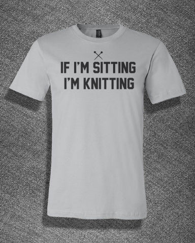 Pop Culture Trendy If I'm sitting I'm knitting Knitter Crochet Sewing machine Tee T-Shirt Ladies Youth Adult Unisex - Animetee - 1