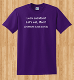 Pop Culture Dyslexia Let's Eat Mom Lets eat mom Comma's save lives Tshirt Tee T-Shirt Ladies Youth Adult Unisex - Animetee - 1