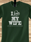 Pop Culture Trendy I love it when my wife let's me watch the green bay packers superbowl nelson rogers Tshirt Tee T-Shirt Ladies Youth Adult - Animetee - 1