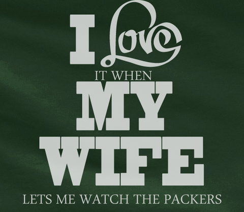 Pop Culture Trendy I love it when my wife let's me watch the green bay packers superbowl nelson rogers Tshirt Tee T-Shirt Ladies Youth Adult - Animetee - 2