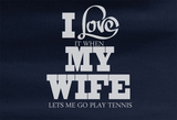 Pop Culture Trendy I love it when my wife lets me play tennis french us open usta nadal federer djokovic Tshirt Tee T-Shirt Ladies Youth Adult - Animetee - 2