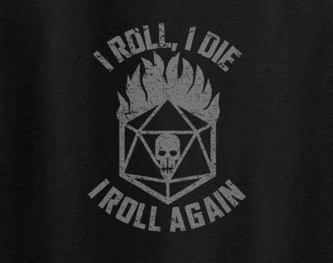 Dungeons and Dragons Madmax parody I roll I die I roll again tee t-shirt - Animetee - 1