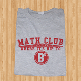 Trendy Pop Culture Math Club Where it's hip to be square b2 Tee T-Shirt Ladies Youth Adult - Animetee - 1