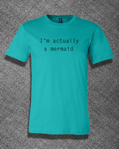 Trendy Pop Culture I'm actually a mermaid Little mermaid fantasy unicorn sea shell starfish Tee T-Shirt Ladies Youth Adult Unisex - Animetee - 2