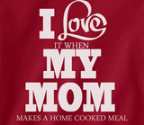Pop Culture Trendy I love my mom when she makes a home cooked meal Tshirt Tee T-Shirt Ladies Youth Adult - Animetee - 2