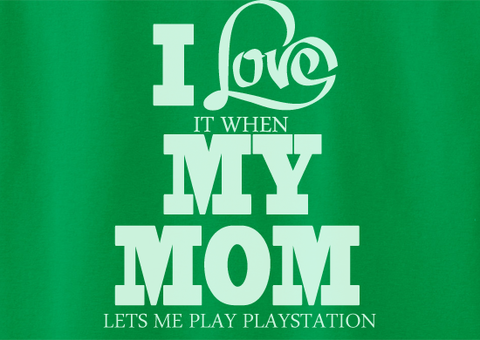 Pop Culture Trendy I love my mom when she let's me play playstation ps2 ps3 ps4 xbox video games Tshirt Tee T-Shirt Ladies Youth Adult - Animetee - 2