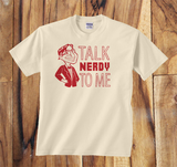 Trendy Pop Culture Talk Nerdy Geek To me Big Bang Theory RPG Gamer shirt tshirt T-Shirt Unisex Toddler Ladies All Sizes - Animetee - 1