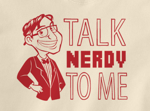 Trendy Pop Culture Talk Nerdy Geek To me Big Bang Theory RPG Gamer shirt tshirt T-Shirt Unisex Toddler Ladies All Sizes - Animetee - 2