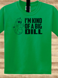 Trendy Pop Culture I'm kind of a big dill deal pickle lover love ketchup on ketchup  Tee T-Shirt Ladies Youth Adult Unisex - Animetee - 1