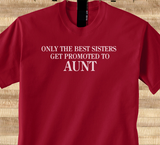 Pop Culture Trendy Only the best sisters get promoted to Aunt Tshirt Tee T-Shirt Ladies Youth Adult Unisex - Animetee - 1