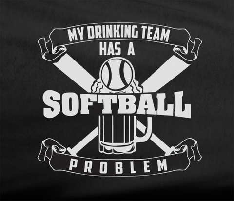 Trendy Pop Culture My drinking team has a softball problem problemTee T-Shirt Ladies Youth Unisex - Animetee - 2