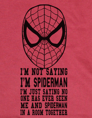 I'm not saying I'm spiderman I'm just saying No one has ever seen me and in same room together t-shirt tshirt Unisex Toddler Ladies All - Animetee - 2