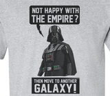 Premium Star Wars Not Happy with Empire Then Move to another galaxy Darth Vader Tee T-Shirt - Animetee - 1
