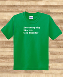 Trendy Pop Culture I live every day like it's taco tuesday mexican cool beans Tee T-Shirt Ladies Youth Unisex - Animetee - 1
