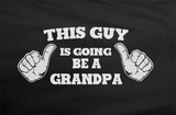 Trendy Pop Culture This guy is going to be a grandpa grandfather godfather birthday senior Tee T-Shirt Ladies Youth Adult Unisex - Animetee - 2