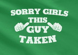 Trendy Pop Culture Sorry Girls this guy is taken fiance bachelor player girlfriend Tee T-Shirt Ladies Youth Adult Unisex - Animetee - 2