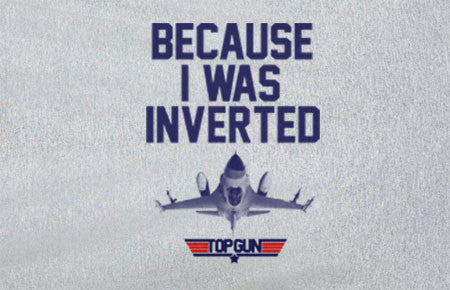 Premium Top Gun Because I was inverted Tee Tshirt T-Shirt - Animetee - 1
