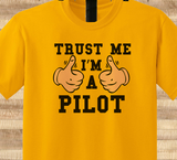 Trendy Pop Culture Trust me i'm a pilot airline airplane co pilot  Tee T-Shirt Ladies Youth Adult Unisex - Animetee - 1