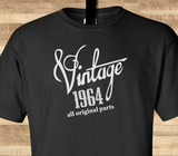 Trendy Pop Culture Vintage since All Original parts Made in 1964 45 46 47 47 49 50 year old birithday Tshirt Tee T-Shirt Ladies Youth Adult Unisex - Animetee - 1