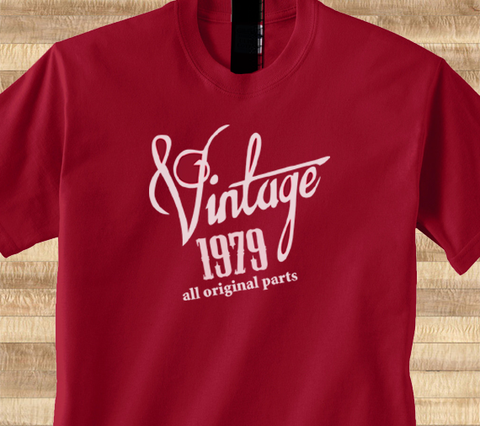 Trendy Pop Culture Vintage since All Original parts Made in 1979 30 31 32 33 34 35 year old birithday Tshirt Tee T-Shirt Ladies Youth Adult Unisex - Animetee - 1