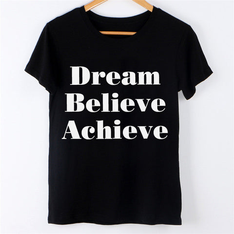 Dream Believe Achieve Fashion trendy ladies top tumblr reddit tee t-shirt  shirt 001 tqi