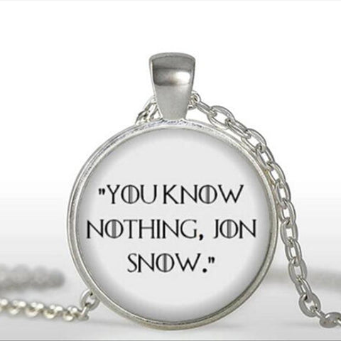 Winter Game of Thrones GOT  Necklace You know nothing Jon Snow Book Jewelry Quote Necklaces Pendant Glass Dome Pendant Necklace A-098-1 HZ1 AT_77_7