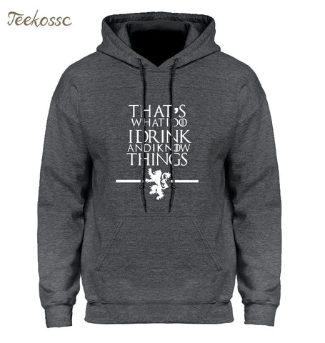 Winter Game of Thrones GOT  Men Hoodie That's What I Do I Drink and I know Things Hoodies Sweatshirt Mens 2018 Winter Autumn Hooded Hoody AT_77_7