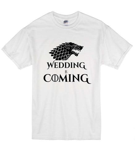 Winter Game of Thrones GOT 2018 Summer Fashion Casual Men O-Neck T Shirt Wedding is Coming Engagement  s Inspired Unisex T-Shirt T Shirt  Gift AT_77_7