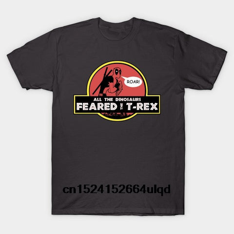100% Cotton O-neck Custom Printed Tshirt Men T shirt All The Dinosaurs Feared The T-Rex - Deadpool Women T-Shirt