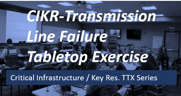 CIKR-Transmission Line Failure Tabletop Exercise